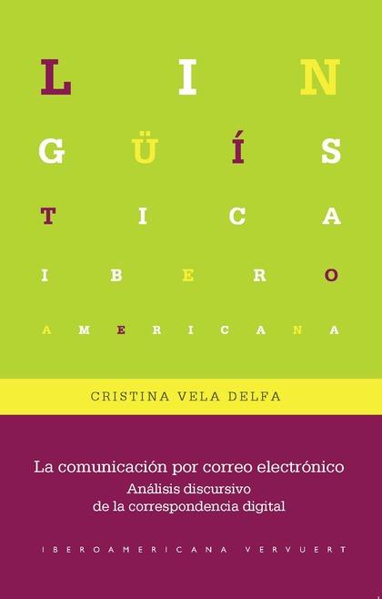 LA COMUNICACIÓN POR CORREO ELECTRÓNICO. ANÁLISIS DISCURSIVO DE LA CORRESPONDENCIA DIGITAL