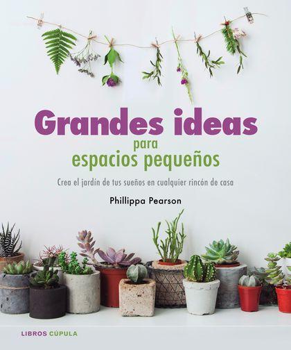GRANDES IDEAS PARA ESPACIOS PEQUEÑOS.