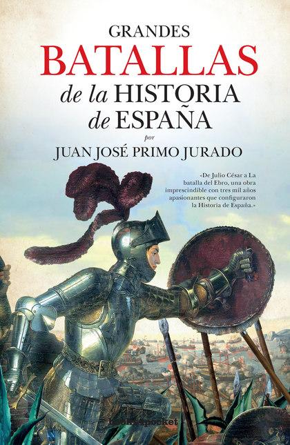 GRANDES BATALLAS DE LA HISTORIA DE ESPAÑA.