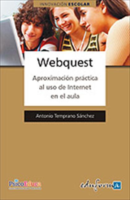 Webquest. Aproximación práctica al uso de Internet en el aula