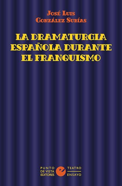 LA DRAMATURGIA ESPAÑOLA DURANTE EL FRANQUISMO.
