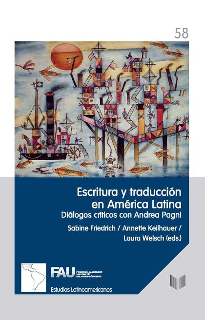 ESCRITURA Y TRADUCCIÓN EN AMÉRICA LATINA                                        DIÁLOGOS CRÍTIC