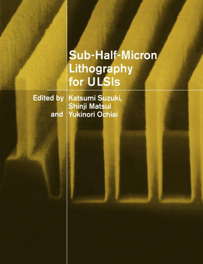 SUB-HALF-MICRON LITHOGRAPHY FOR ULSIS
