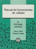 MANUAL DE HERRAMIENTAS DE CALIDAD. EL ENFOQUE JAPONÉS