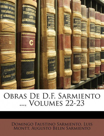OBRAS DE D.F. SARMIENTO ..., VOLUMES 22-23