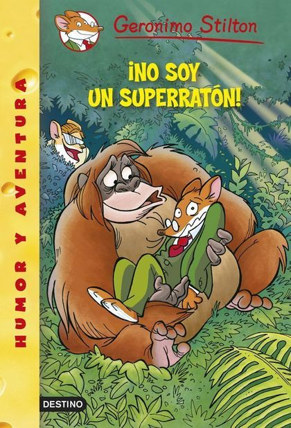 GERONIMO STILTON 52. ¡NO SOY UN SUPERRATÓN!