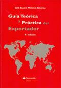 GUÍA TEÓRICA Y PRÁCTICA DEL COMERCIO EXTERIOR : LA MEJOR ALTERNATIVA PARA LAS EMPRESAS CON VOCA