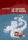LA HISTORIA DE MI MADRE.