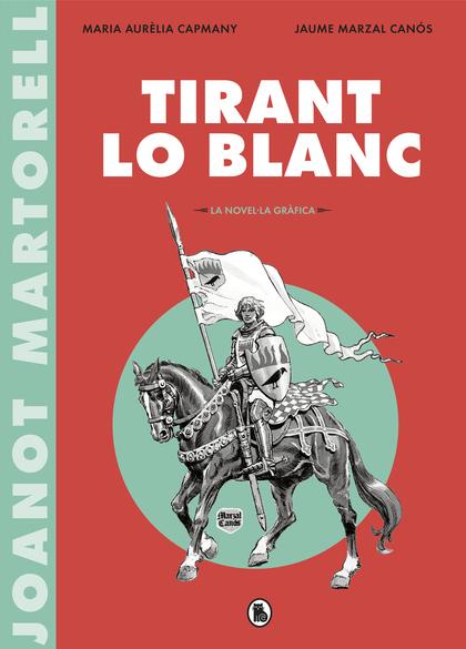TIRANT LO BLANC (LA NOVEL·LA GRÀFICA).