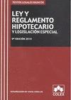 LEY Y REGLAMENTO HIPOTECARIOS Y LEGISLACIÓN ESPECIAL