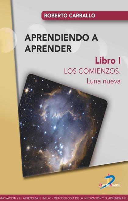 APRENDIENDO A APRENDER, LOS COMIENZOS. LIBRO 1, LUNA NUEVA