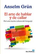 EL ARTE DE HABLAR Y DE CALLAR : POR UNA NUEVA CULTURA DEL LENGUAJE