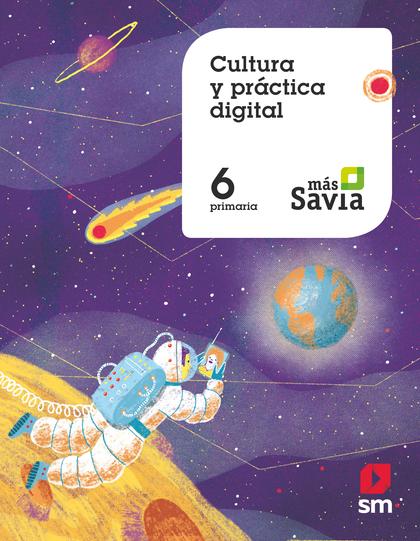 CULTURA Y PRÁCTICA DIGITAL. 6 PRIMARIA. MÁS SAVIA. ANDALUCÍA.