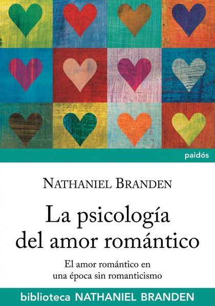 LA PSICOLOGÍA DEL AMOR ROMÁNTICO : EL AMOR ROMÁNTICO EN UNA ÉPOCA SIN ROMANTICISMO