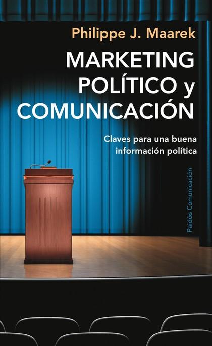 MARKETING POLÍTICO Y COMUNICACIÓN : CLAVES PARA UNA BUENA INFORMACIÓN POLÍTICA