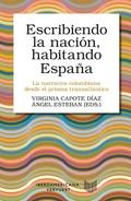 ESCRIBIENDO LA NACIÓN, HABITANDO ESPAÑA                                         LA NARRATIVA CO