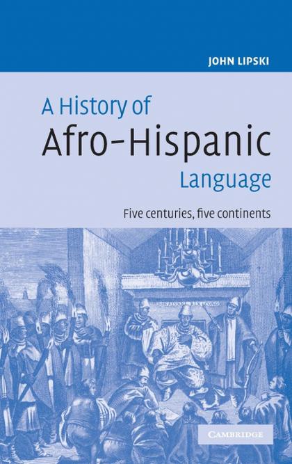 A HISTORY OF AFRO-HISPANIC LANGUAGE