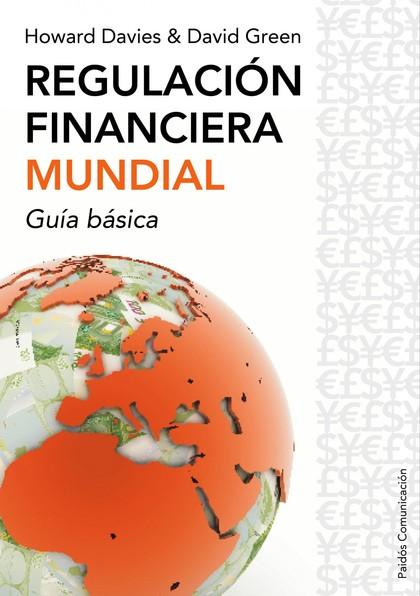 REGULACIÓN FINANCIERA MUNDIAL : GUÍA BÁSICA