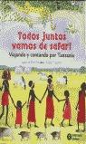 TODOS JUNTOS SE VAN DE SAFARI: VIAJANDO Y CONTANDO POR TANZANIA