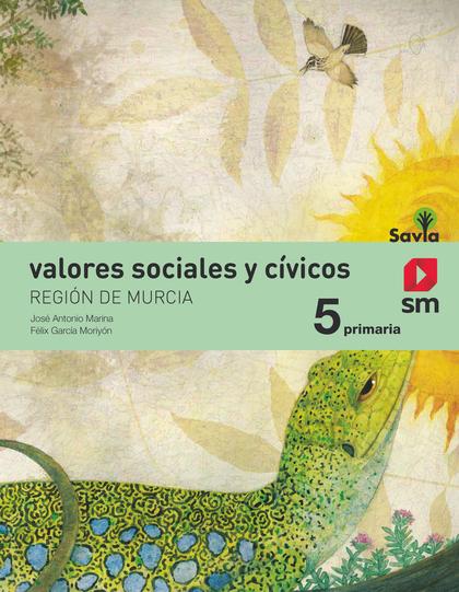 VALORES SOCIALES Y CÍVICOS. 5 PRIMARIA. SAVIA. MURCIA.