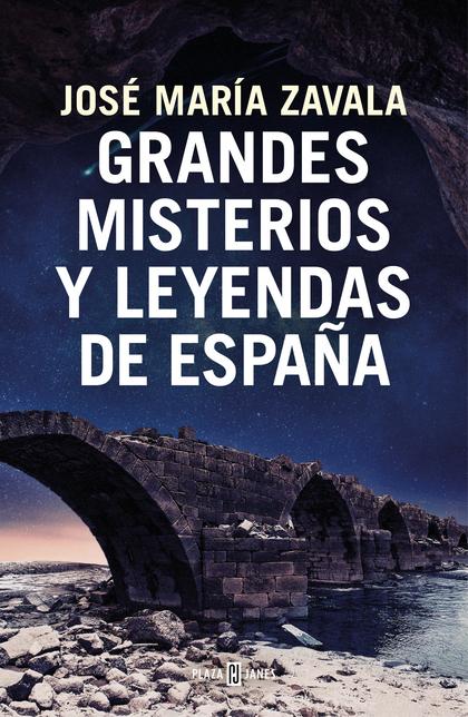 GRANDES MISTERIOS Y LEYENDAS DE ESPAÑA.