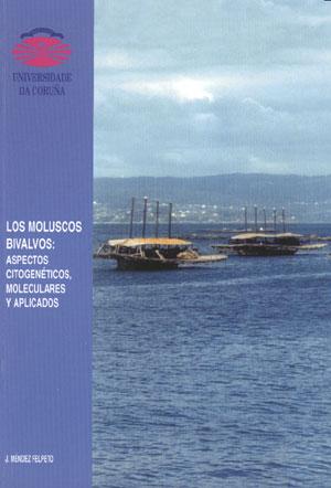 LOS MOLUSCOS BIVALBOS: ASPECTOS CITOGENÉTICOS, MOLECULARES Y APLICADOS