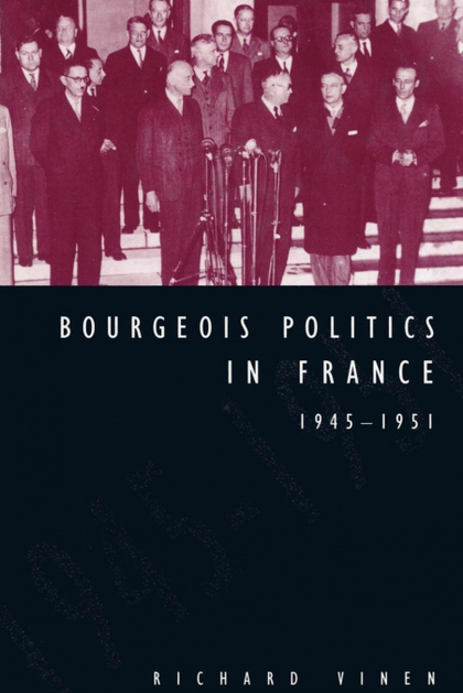 BOURGEOIS POLITICS IN FRANCE, 1945 1951