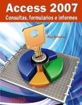 Access 2007. Consultas, formularios e informes