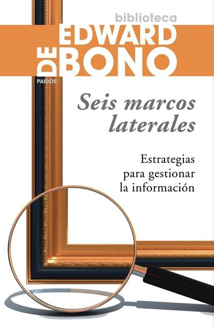 SEIS MARCOS LATERALES : ESTRATEGIAS PARA GESTIONAR LA INFORMACIÓN