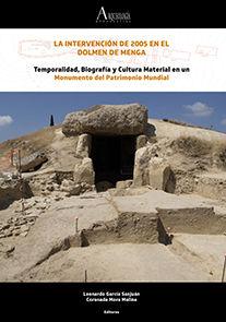 LA INTERVENCIÓN DE 2005 EN EL DOLMEN DE MENGA. TEMPORALIDAD, BIOGRAFÍA Y CULTURA MATERIAL EN UN