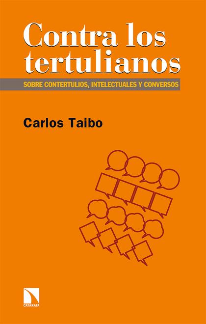 CONTRA LOS TERTULIANOS. CONTERTULIOS, INTELECTURALES Y CONVERSOS
