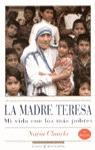 MADRE TERESA. MI VIDA DON LOS MAS POBRES