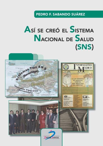 ASÍ SE CREÓ EL SISTEMA NACIONAL DE SALUD (SNS).