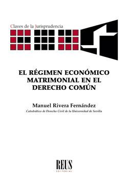 EL RÉGIMEN ECONÓMICO MATRIMONIAL EN EL DERECHO COMÚN