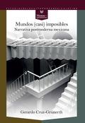 MUNDOS (CASI) IMPOSIBLES EN LA NARRATIVA POSTMODERNA MEXICANA