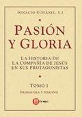 PASION Y GLORIA(TOMO I). LA HISTORIA DE LA COMPAÑI