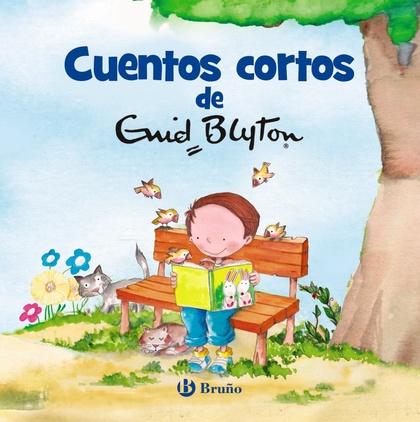 CUENTOS CORTOS DE ENID BLYTON.