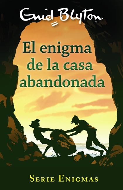 SERIE ENIGMAS, 1. EL ENIGMA DE LA CASA ABANDONADA.