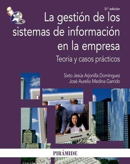 LA GESTIÓN DE LOS SISTEMAS DE INFORMACIÓN EN LA EMPRESA : TEORÍA Y CASOS PRÁCTICOS