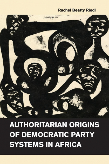 AUTHORITARIAN ORIGINS OF DEMOCRATIC PARTY SYSTEMS IN AFRICA