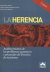 LA HERENCIA : ANÁLISIS PRÁCTICO DE LOS PROBLEMAS SUSTANTIVOS Y PROCESALES DEL DERECHO DE SUCESI