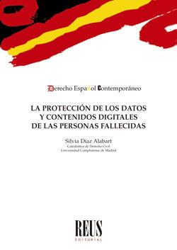 LA PROTECCIÓN DE LOS DATOS Y CONTENIDOS DIGITALES DE LAS PERSONAS FALLECIDAS.