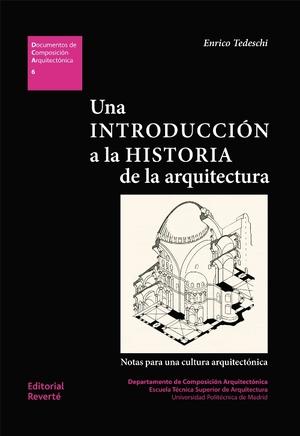 UNA INTRODUCCIÓN A LA HISTORIA DE LA ARQUITECTURA.. NOTAS PARA UNA CULTURA ARQUITECTÓNICA