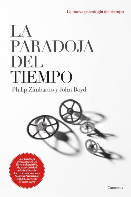 LA PARADOJA DEL TIEMPO : LA NUEVA PSICOLOGÍA DEL TIEMPO