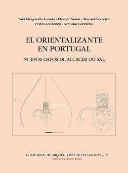 ORIENTALIZANTE EN PORTUGAL, EL. NUEVOS DATOS DE ALCÁCER DO SAL