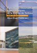HERÈNCIA PATRIMONIAL I SECTORS SOCIOECONÒMICS A LES COMARQUES DE LA DIÒCESI DE TORTOSA
