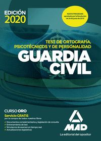 GUARDIA CIVIL TEST DE ORTOGRAFÍA, PISCOTÉCNICOS Y DE PERSONALIDAD. ED. 2020
