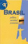 BRASIL: POLÍTICA, SOCIEDAD, ECONOMÍA