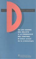 DE LES CAUSES DEL DELICTE A LA PRODUCCIÓ DEL CONTROL : EL DEBAT...