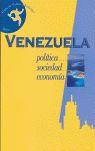 VENEZUELA: POLÍTICA, SOCIEDAD, ECONOMÍA